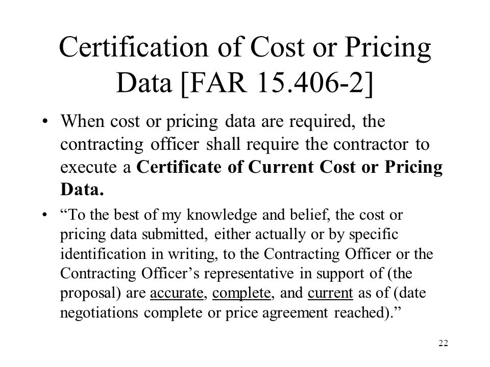 Certification of Cost or Pricing Data [FAR 15.406-2]